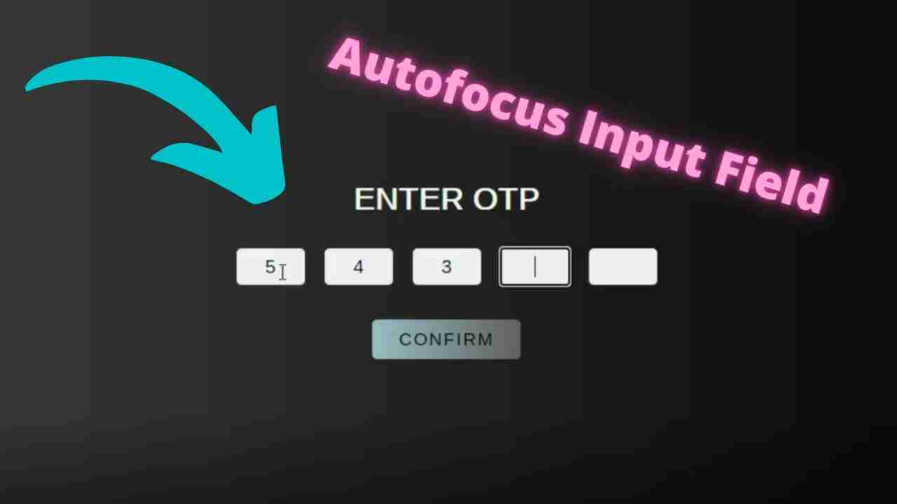 OTP Page With Autofocus Input Fields | Using HTML,CSS & JS