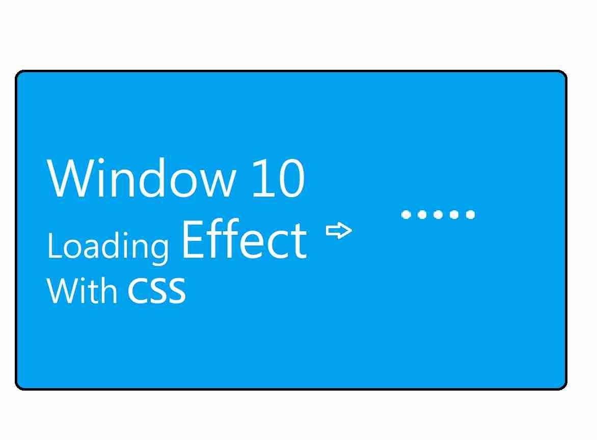 Window 10 Loading Effect