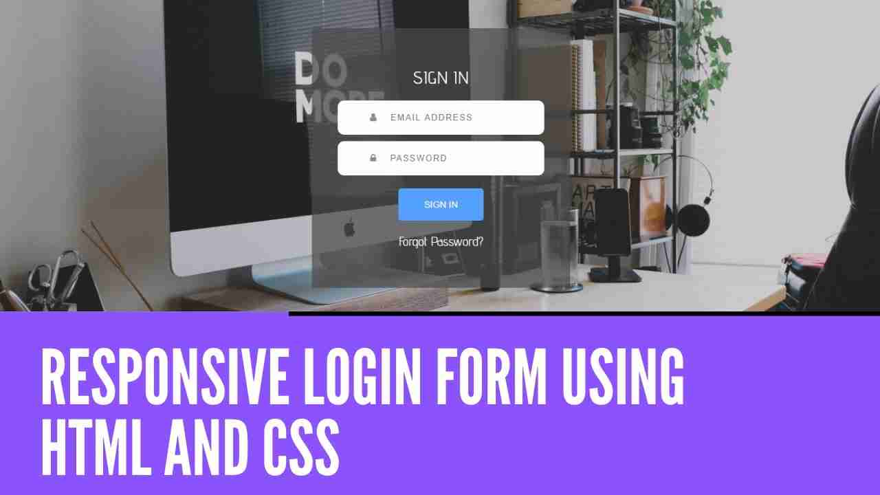 Responsive Login Form Using HTML ANd CSS