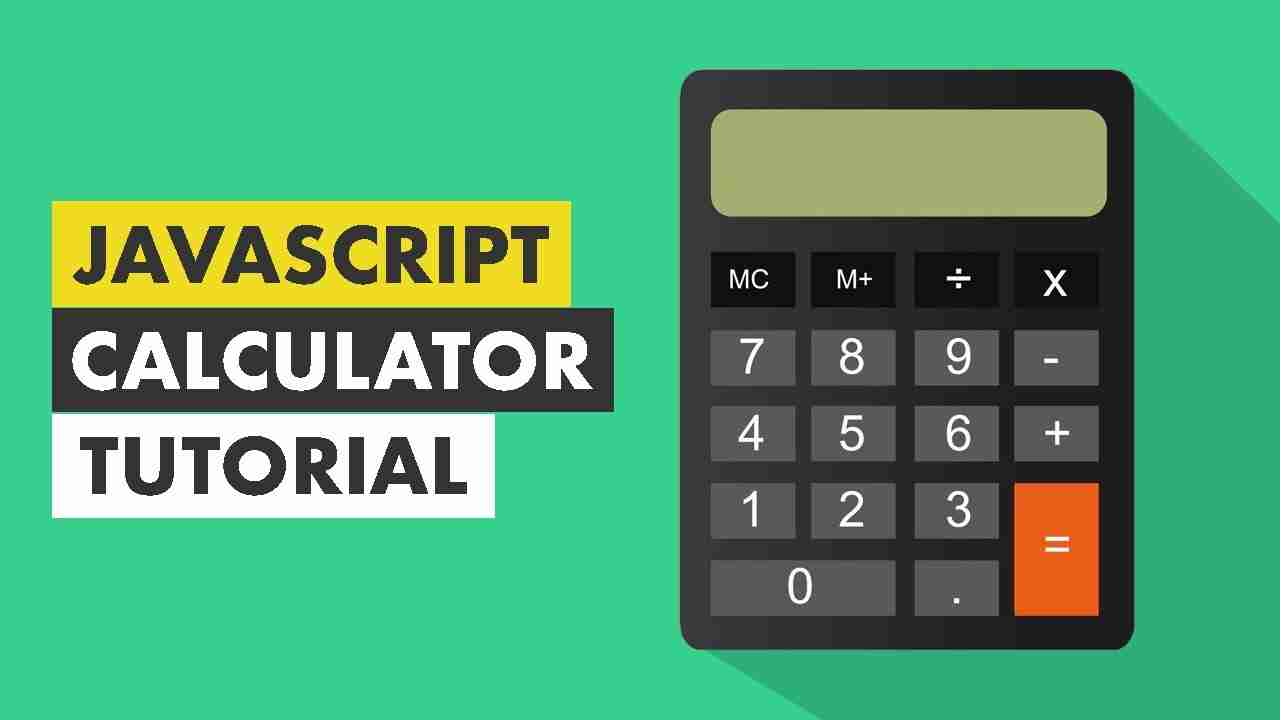 How to Create a Calculator Using HTML, CSS & JavaScript