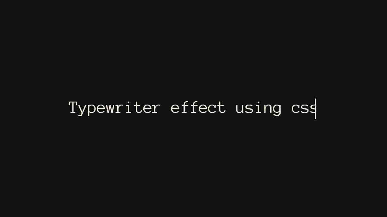 Typewriter Effect CSS