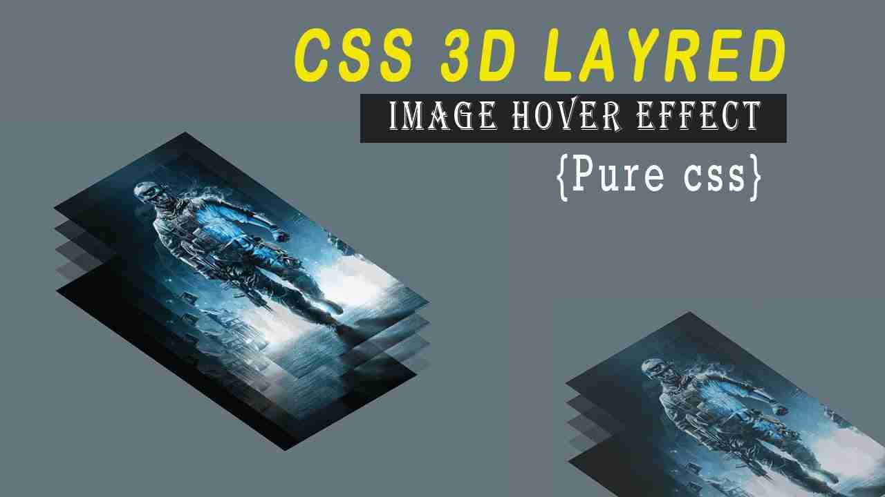 CSS 3d Layered Image Hover Effects  HTML AND CSS