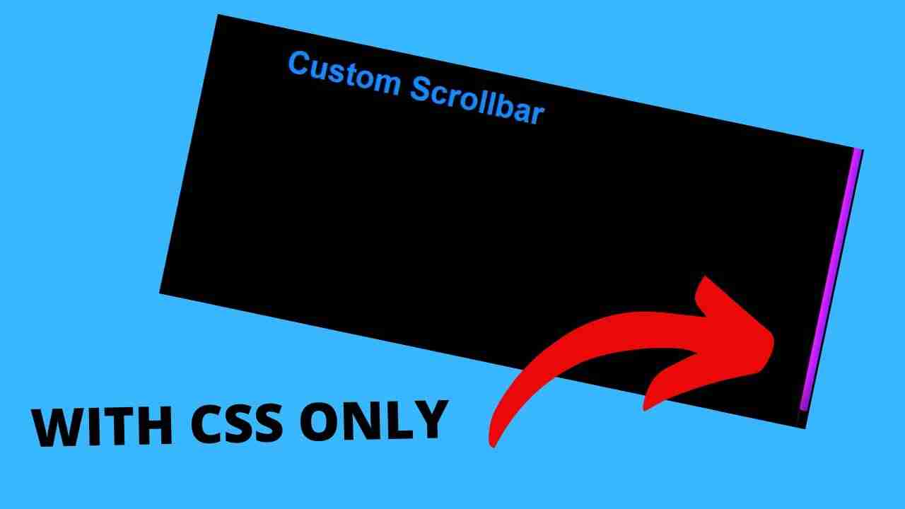 How To Create Your Own Scrollbar With CSS